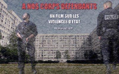 """""""A Nos Corps Défendants"""" – Un film de IanB sur les violences d'Etat"""