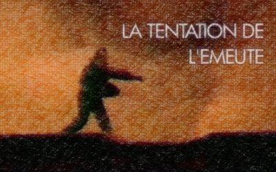 """""""La tentation de l'émeute"""" – Un documentaire de Benoît Grimont"""