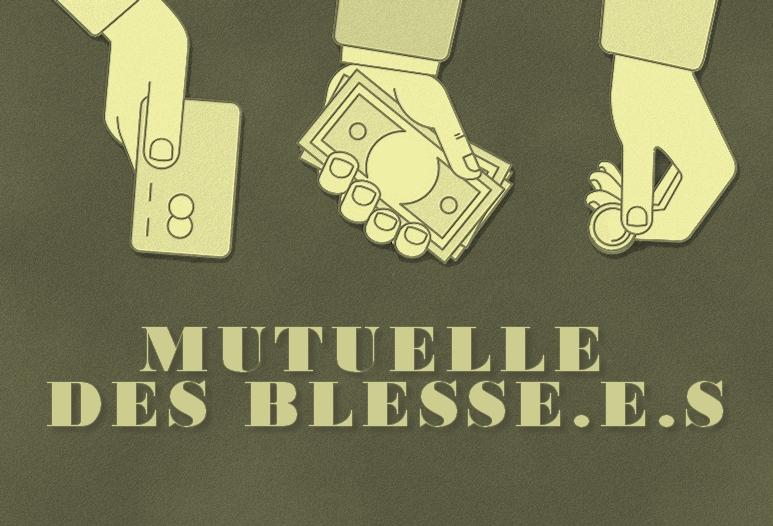 MUTUELLE DES BLESSE.ES – NOUS ALLONS AVOIR BESOIN DE VOUS!